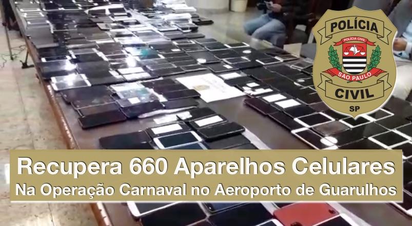 Operação da Polícial Civil recupera 660 celulares roubados durante o carnaval