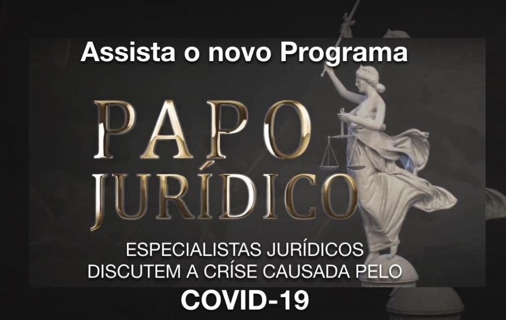 O CAOS CAUSADO PELO COVID-19, VISTO PELO OLHAR DE ESPECIALISTAS JURÍDICOS